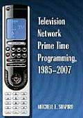 Television Network Prime Time Programming, 1985-2007