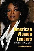 American Women Leaders: 1,560 Current Biographies