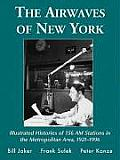 The Airwaves of New York: Illustrated Histories of 156 AM Stations in the Metropolitan Area, 1921-1996