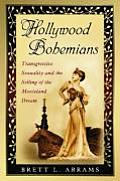 Hollywood Bohemians: Transgressive Sexuality and the Selling of the Movieland Dream