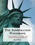 The Immigration Handbook: A Practical Guide to United States Visas, Permanent Residency and Citizenship