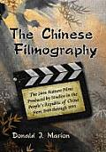 The Chinese Filmography: The 2444 Feature Films Produced by Studios in the People's Republic of China from 1949 Through 1995