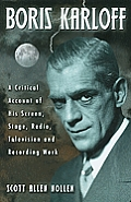 Boris Karloff: A Critical Account of His Screen, Stage, Radio, Television and Recording Work