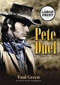 Pete Duel: A Biography (Large Print)