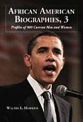 African American Biographies, 3: Profiles of 909 Current Men and Women