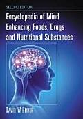Encyclopedia of Mind Enhancing Foods, Drugs and Nutritional Substances, 2D Ed.