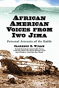 African American Voices from Iwo Jima: Personal Accounts of the Battle