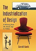 Industrialization of Design A History from the Steam Age to Today