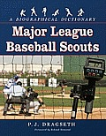 Major League Baseball Scouts: A Biographical Dictionary