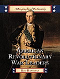 American Revolutionary War Leaders: A Biographical Dictionary