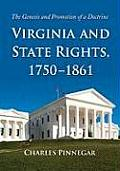 Virginia and State Rights, 1750-1861: The Genesis and Promotion of a Doctrine