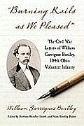 Burning Rails as We Pleased: The Civil War Letters of William Garrigues Bentley, 104th Ohio Volunteer Infantry