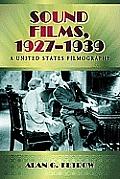 Sound Films, 1927-1939: A United States Filmography