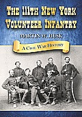 The 111th New York Volunteer Infantry: A Civil War History