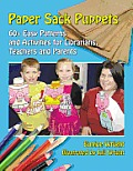 Paper Sack Puppets 60+ Easy Patterns & Activities for Librarians Teachers & Parents