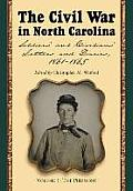 Civil War In North Carolina #1: The Civil War In North Carolina, Volume 1: The Piedmont: Soldiers' &... by Christopher M. Watford (edt)