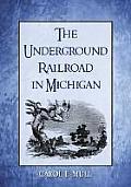 The Underground Railroad in Michigan