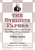 The Steinitz Papers: Letters and Documents of the First World Chess Champion