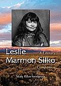 Leslie Marmon Silko: A Literary Companion