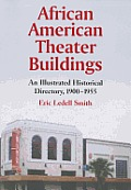 African American Theater Buildings: An Illustrated Historical Directory, 1900-1955