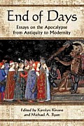 End of Days: Essays on the Apocalypse from Antiquity to Modernity