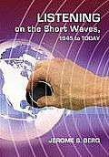 Listening on the Short Waves, 1945 to Today