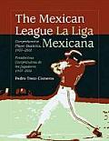 The Mexican League /La Liga Mexicana: Comprehensive Player Statistics, 1937-2001/Estadisticas Comprensivas de Los Jugadores, 1937-2001