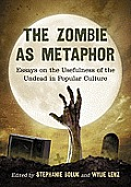 Generation Zombie: Essays on the Living Dead in Modern Culture