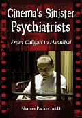 Cinema's Sinister Psychiatrists: From Caligari to Hannibal