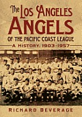 The Los Angeles Angels of the Pacific Coast League: A History, 1903-1957 Cover