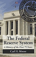 The Federal Reserve System: A History of the First 75 Years