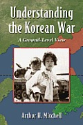 Understanding the Korean War: The Participants, the Tactics and the Course of Conflict