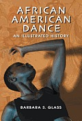 African American Dance An Illustrated History
