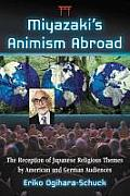Miyazaki's Animism Abroad: The Reception of Japanese Religious Themes by American and German Audiences