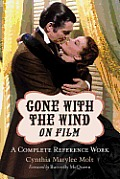 Gone with the Wind on Film: A Complete Reference