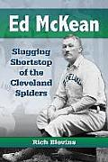 Ed McKean: Slugging Shortstop of the Cleveland Spiders
