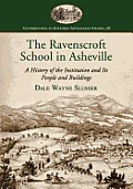 The Ravenscroft School in Asheville: A History of the Institution and Its People and Buildings
