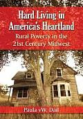 Hard Living in America's Heartland: Rural Poverty in the 21st Century Midwest