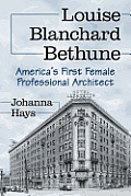 Louise Blanchard Bethune Americas First Female Professional Architect