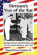 Vietnam's Year of the Rat: Elbridge Durbrow, Ngo ?Inh Di?m and the Turn in U.S. Relations, 1959-1961