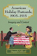 American Holiday Postcards 1905 1915 Imagery & Context