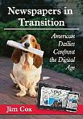 Newspapers in Transition: American Dailies Confront the Digital Age