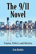 The 9/11 Novel: Trauma, Politics and Identity