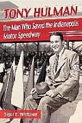 Tony Hulman: The Man Who Saved the Indianapolis Motor Speedway
