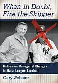 When in Doubt, Fire the Skipper: Midseason Managerial Changes in Major League Baseball