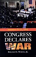 Congress Declares War: December 8-11, 1941