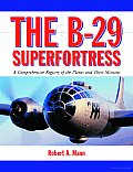 The B-29 Superfortress: A Comprehensive Registry of the Planes and Their Missions Cover