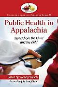 Public Health in Appalachia: Essays from the Clinic and the Field