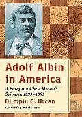Adolf Albin in America: A European Chess Master's Sojourn, 1893-1895