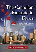 The Canadian Fantastic in Focus: New Perspectives; proceedings